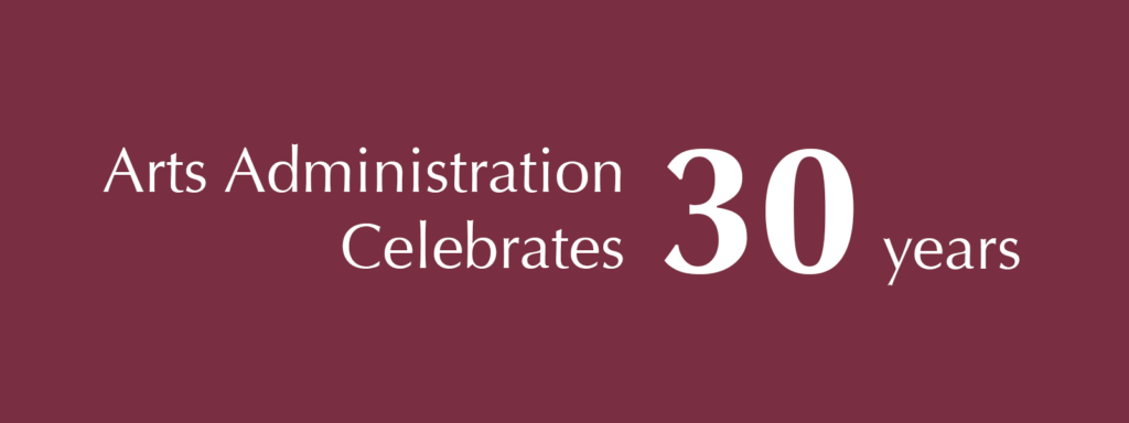 Arts administration celebrates 30 years