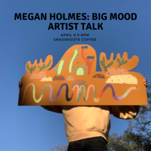 Megan Holmes Exhibits as Artist in Residence